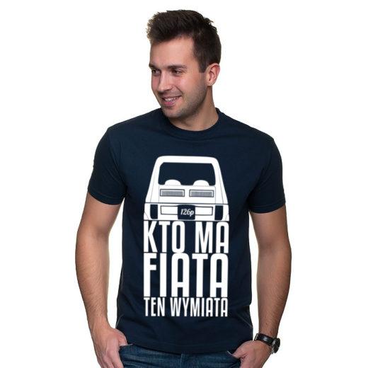 Koszulka z nadrukiem 126p - Kto ma Fiata ten wymiata!