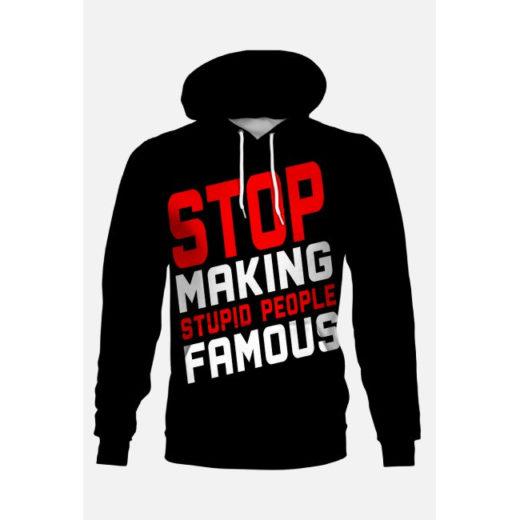 Stop Making Stupid People Famous! - bluza kangurka z nadrukiem FULLPRINT