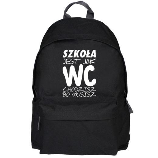 Szkoła jest jak WC - chodzisz, bo musisz - plecak szkolny