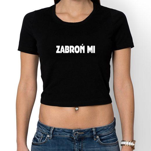 Zabroń mi - bluzka damska cropped z nadrukiem