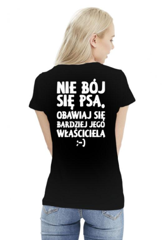 Nie bój się psa. Obawiaj się bardziej jego właściciela ;-) koszulka z nadrukiem