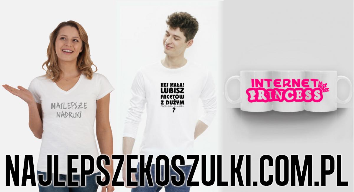 Najlepsze koszulki i gadżety z nadrukiem - www.najlepszekoszulki.com.pl