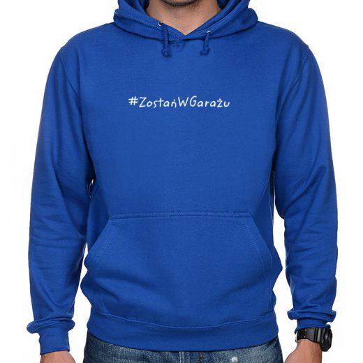 Zostań w garażu HashtagZostańWGarażu - bluza męska z kapturem