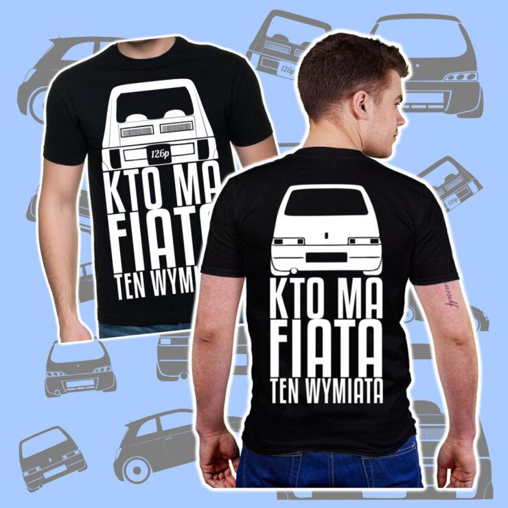 Cinquecento - 126p - Kto ma Fiata ten wymiata - Koszulki z nadrukiem - Reklama