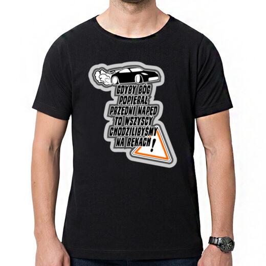 Gdyby Bóg popierał przedni napęd to wszyscy chodzilibyśmy na rękach - DRIFT t-shirt / koszulka z nadrukiem