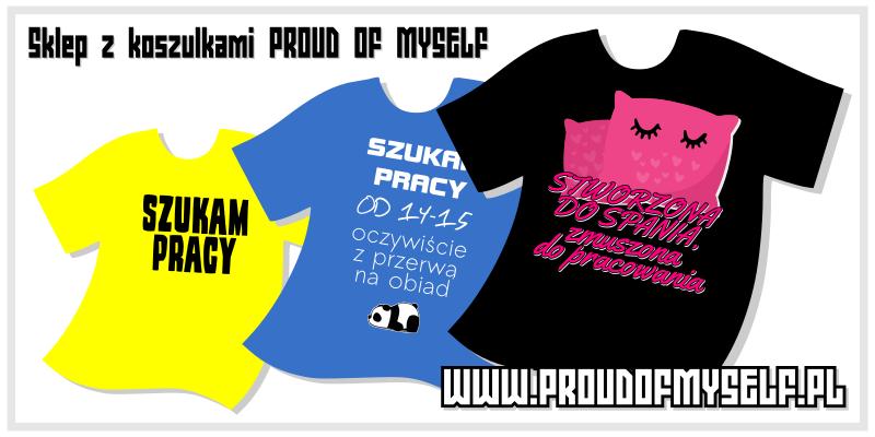 Sklep z koszulkami Proud of Myself w Jobsora.com - Reklama