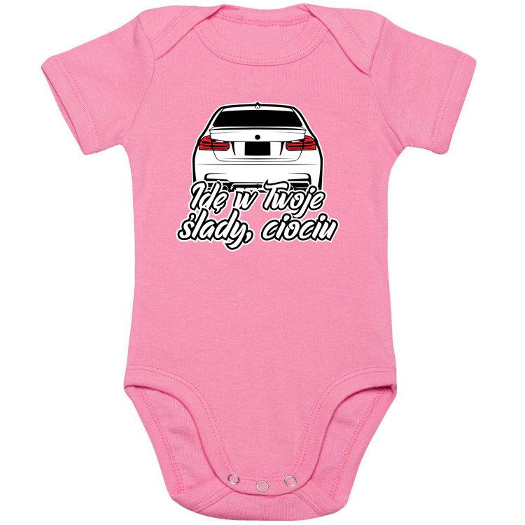 BMW F30 - Idę w Twoje ślady, Ciociu - bodziaki / body niemowlęce z nadrukiem
