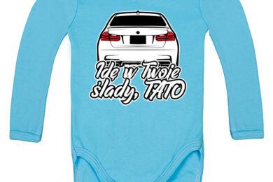 BMW F30 - Idę w Twoje ślady, Tato - bodziaki / body niemowlęce z nadrukiem